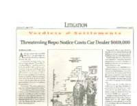 Threatening Repo Notice Costs Car Dealer 669,000 (Lawyers Weekly USA, April 19, 1999)